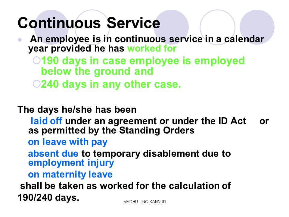 Continuous Service An employee is in continuous service in a calendar year provided he has worked for.
