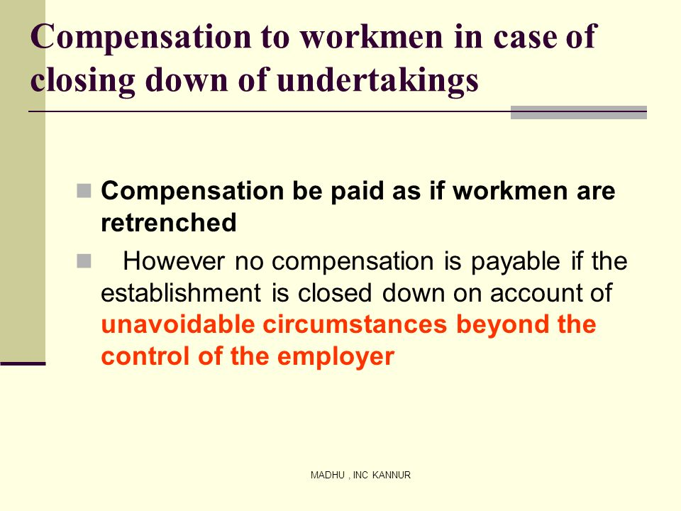 Compensation to workmen in case of closing down of undertakings