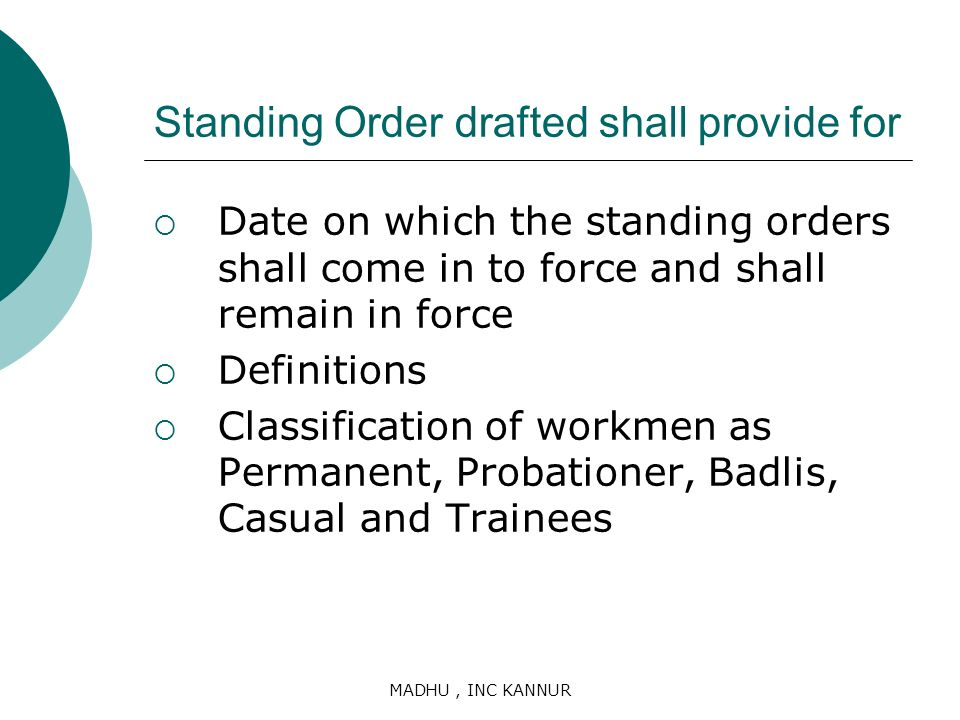 Standing Order drafted shall provide for
