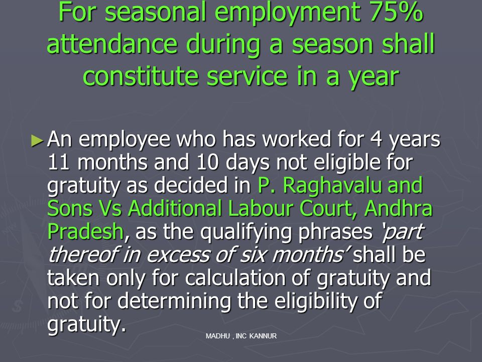For seasonal employment 75% attendance during a season shall constitute service in a year