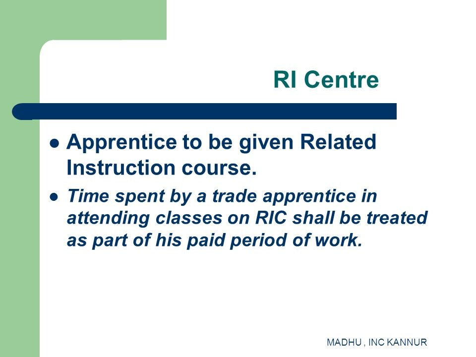 RI Centre Apprentice to be given Related Instruction course.