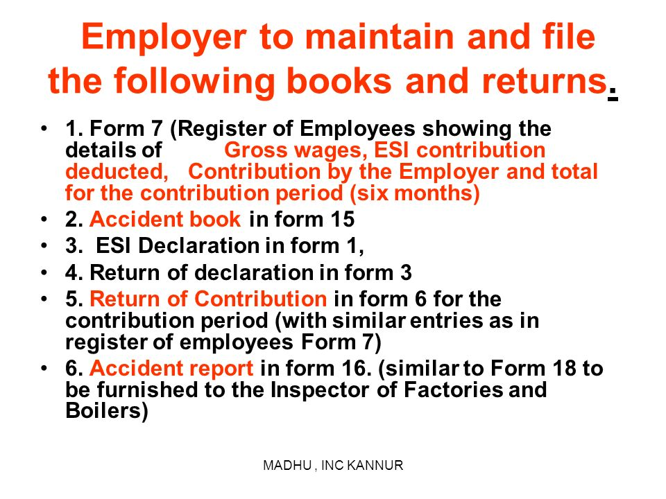 Employer to maintain and file the following books and returns.
