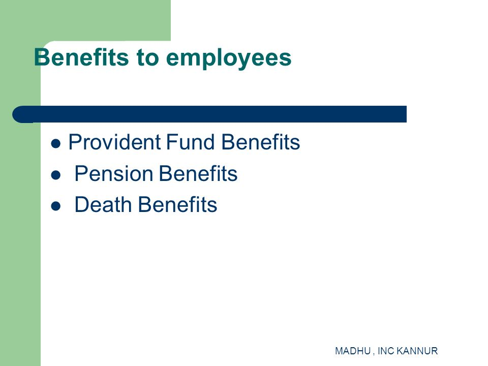 Benefits to employees Provident Fund Benefits Pension Benefits