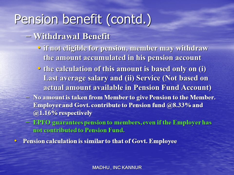 Pension benefit (contd.)