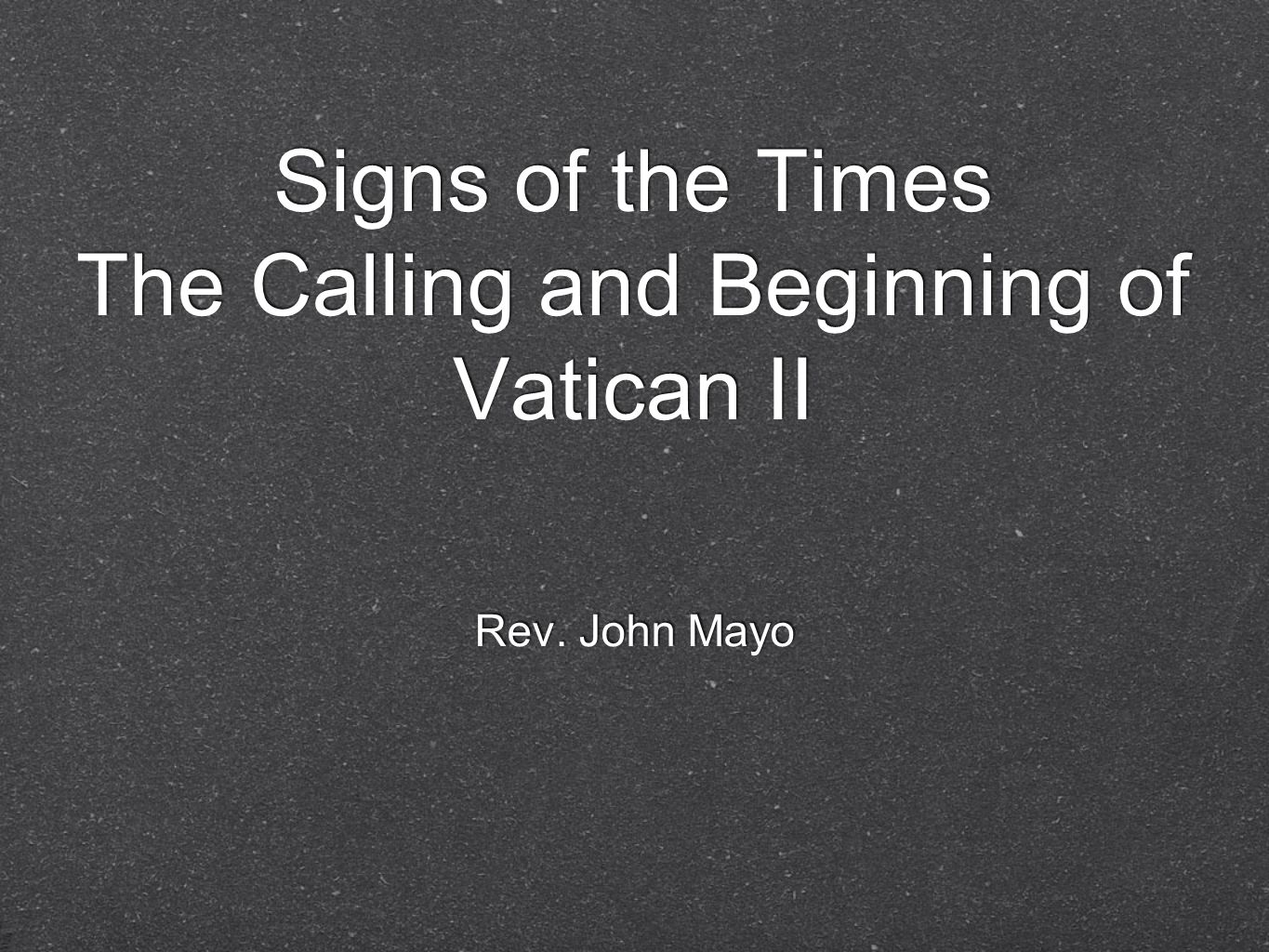 Signs of the Times The Calling and Beginning of Vatican II