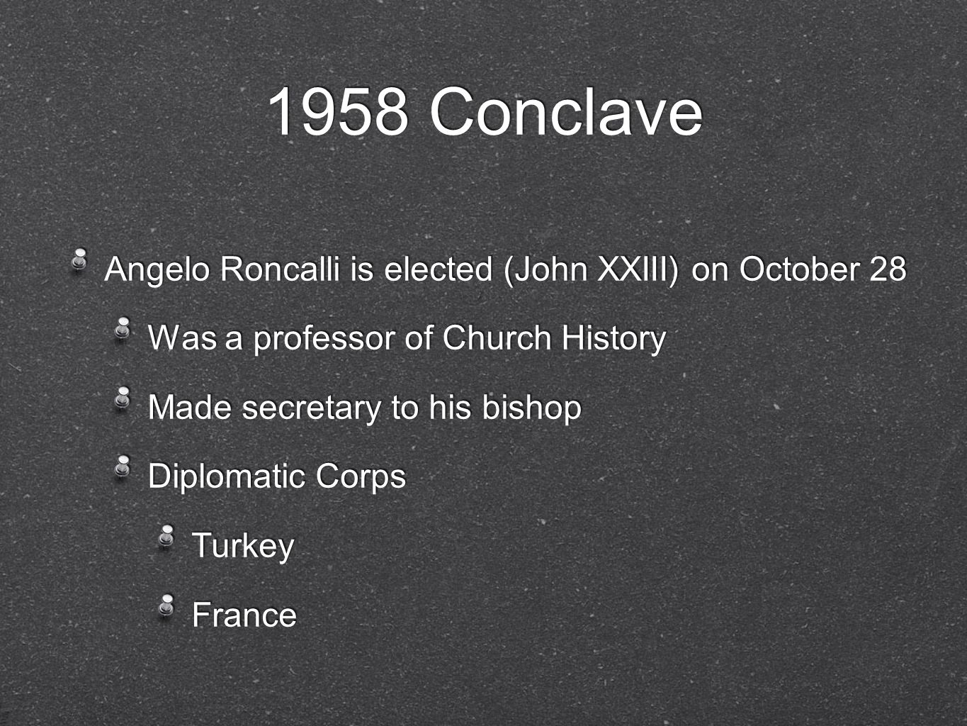 1958 Conclave Angelo Roncalli is elected (John XXIII) on October 28