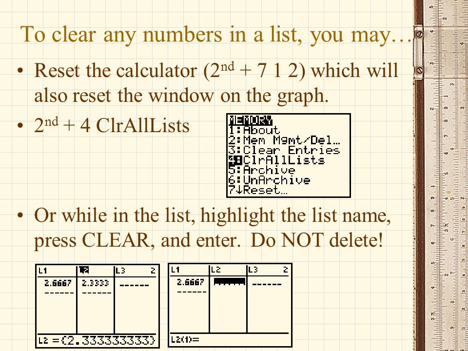 To clear any numbers in a list, you may…
