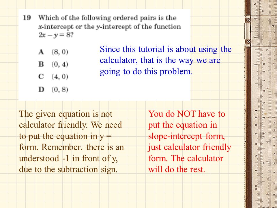 Since this tutorial is about using the calculator, that is the way we are going to do this problem.