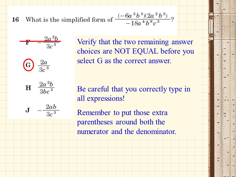 Verify that the two remaining answer choices are NOT EQUAL before you select G as the correct answer.