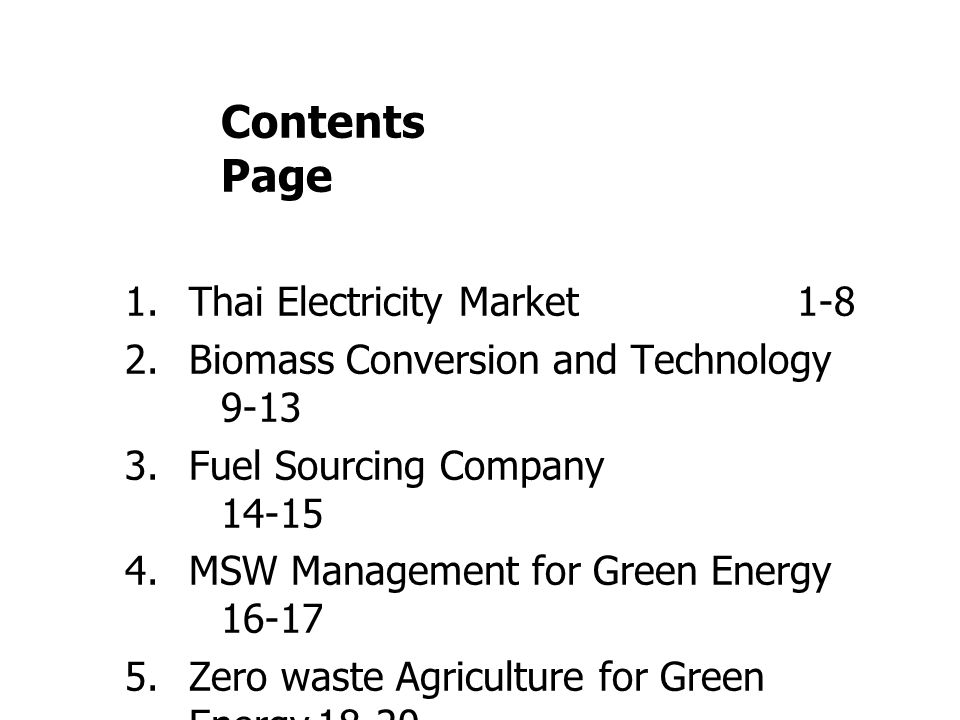 Contents Page Thai Electricity Market 1-8. Biomass Conversion and Technology Fuel Sourcing Company