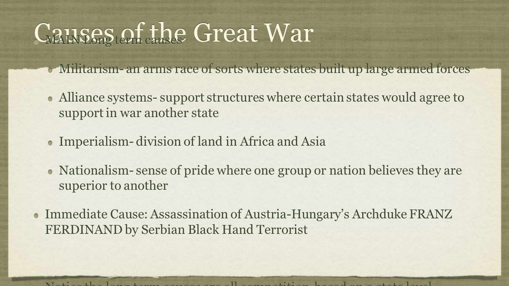 Causes of the Great War MAIN Long term causes
