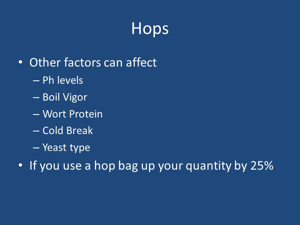 Hops Other factors can affect