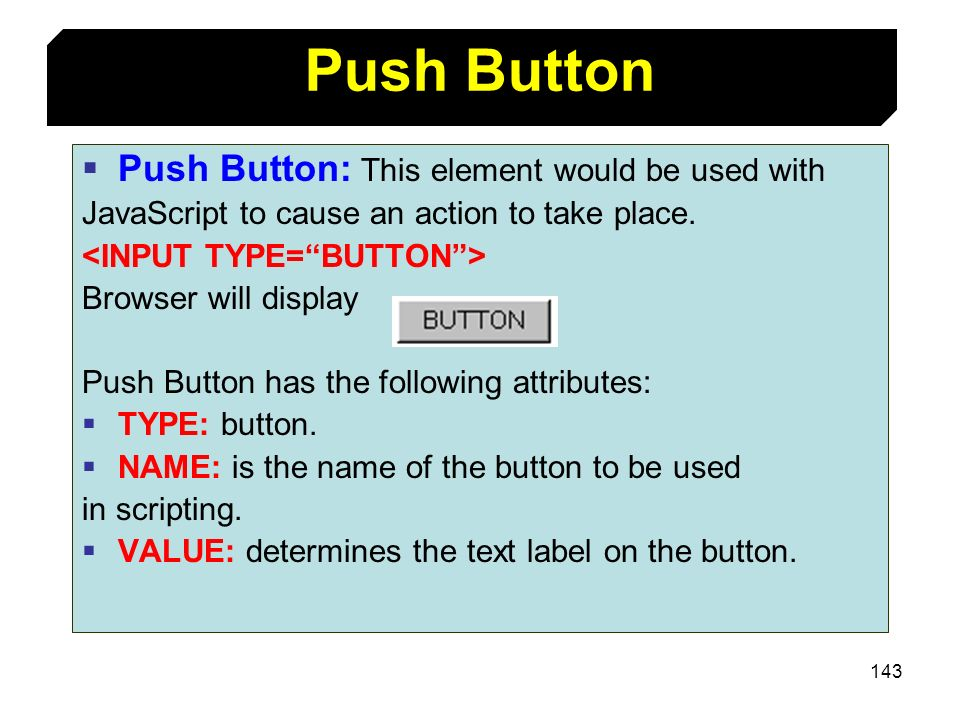 Push Button Push Button: This element would be used with