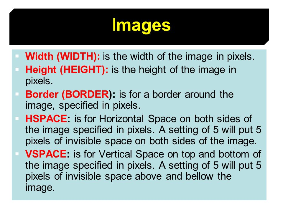 Images Width (WIDTH): is the width of the image in pixels.