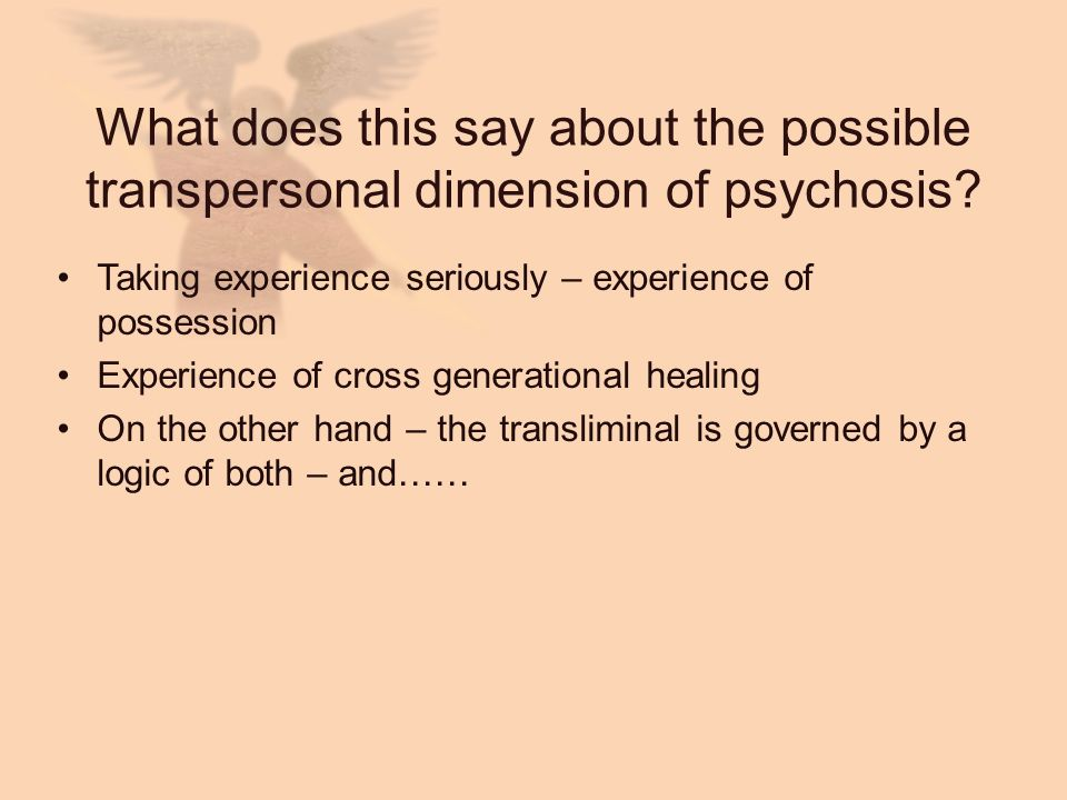 What does this say about the possible transpersonal dimension of psychosis