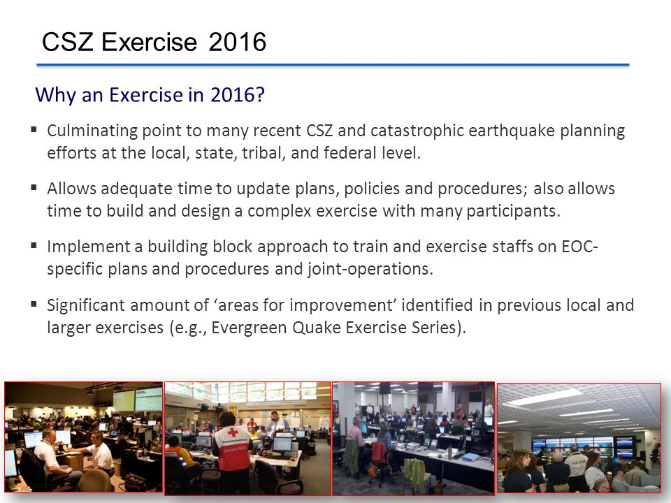 CSZ Exercise 2016 Why an Exercise in 2016