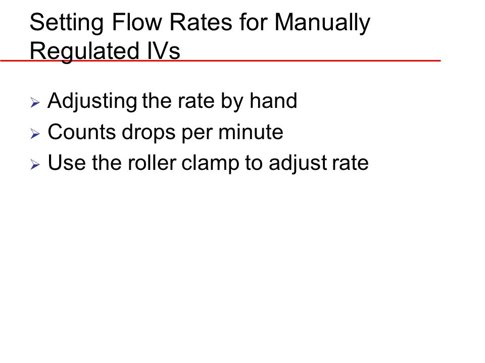 Setting Flow Rates for Manually Regulated IVs