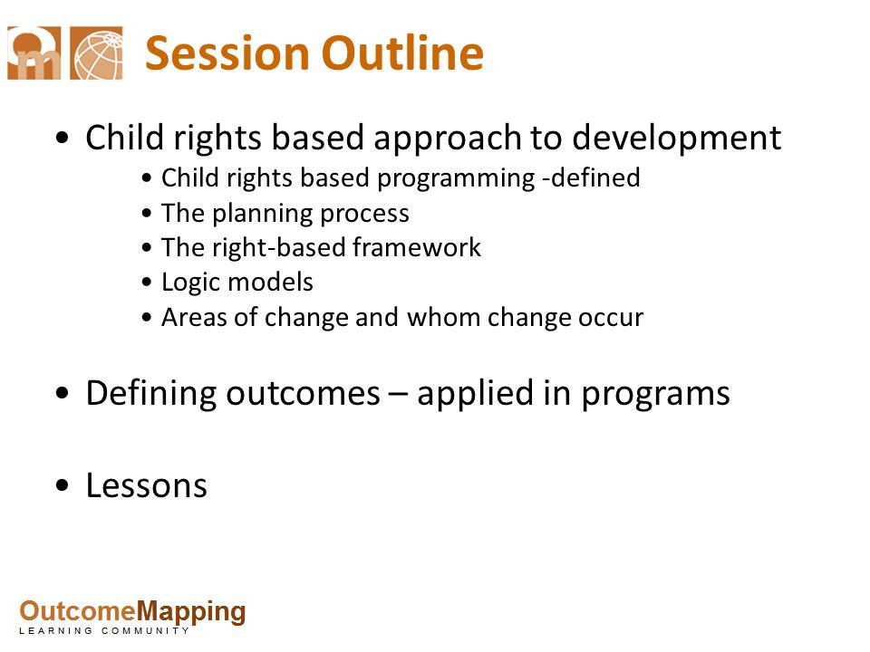 Session Outline Child rights based approach to development
