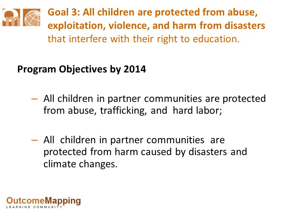 Goal 3: All children are protected from abuse, exploitation, violence, and harm from disasters that interfere with their right to education.