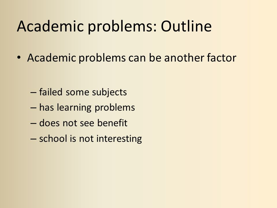 Academic problems: Outline