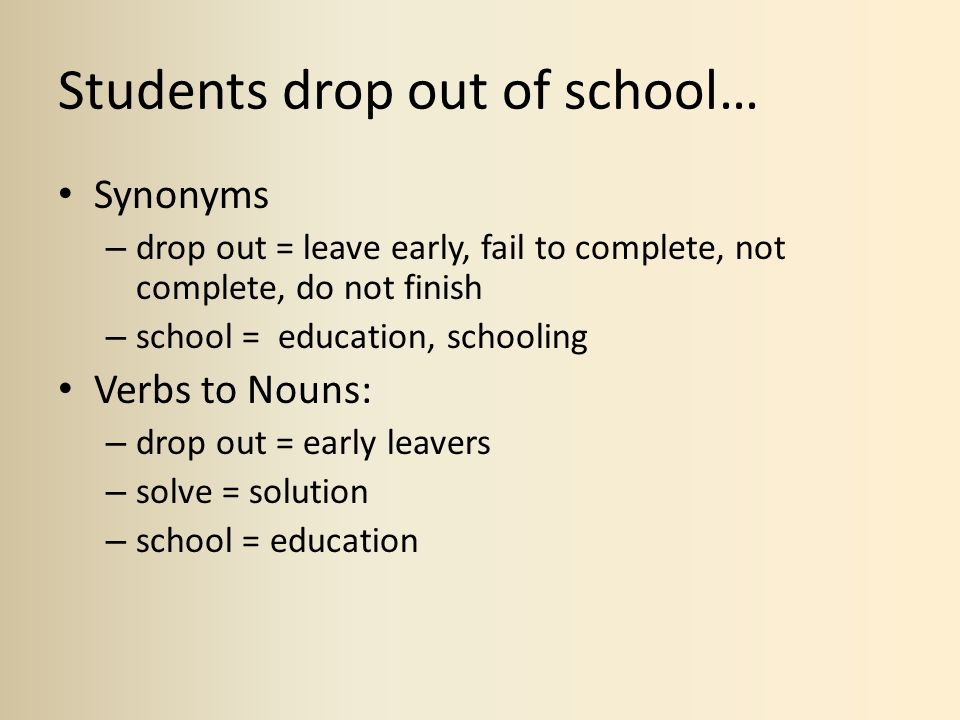 Students drop out of school…