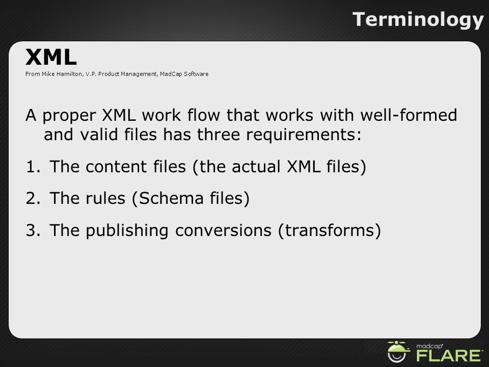 Terminology XML. From Mike Hamilton, V.P. Product Management, MadCap Software.
