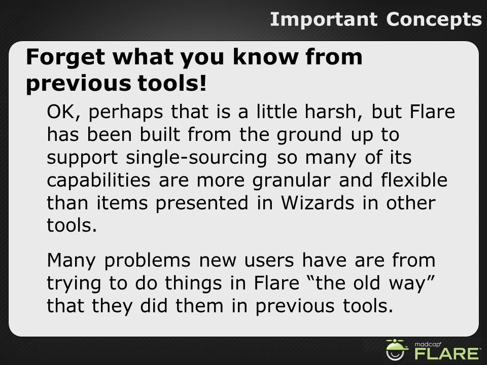 Forget what you know from previous tools!