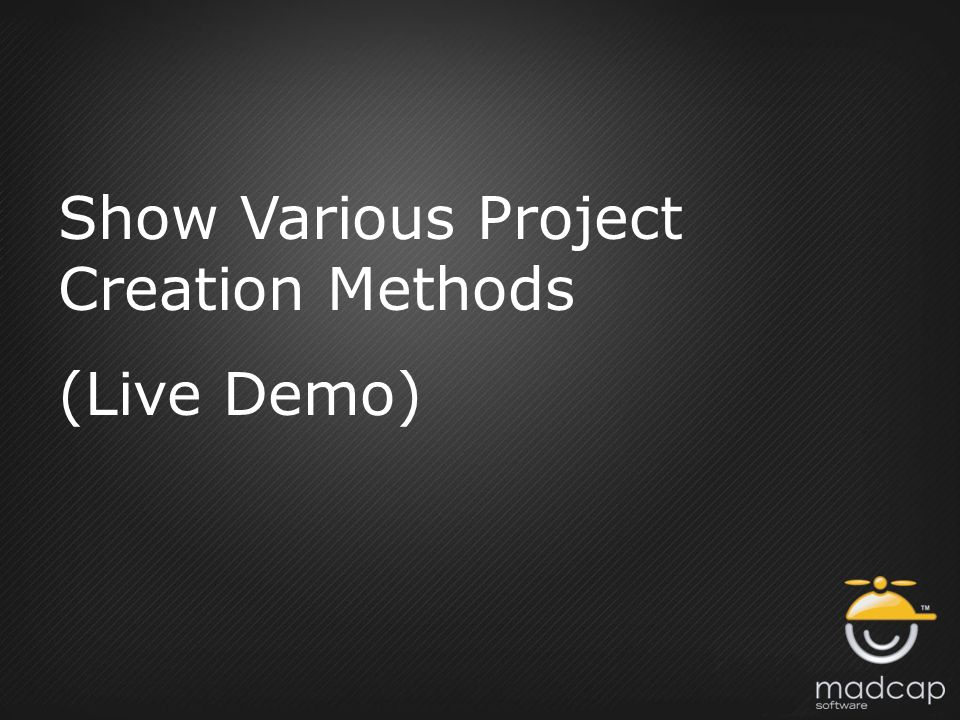 Show Various Project Creation Methods