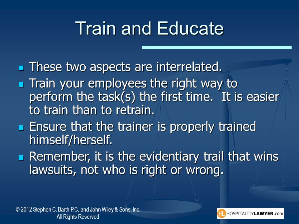 Train and Educate These two aspects are interrelated.