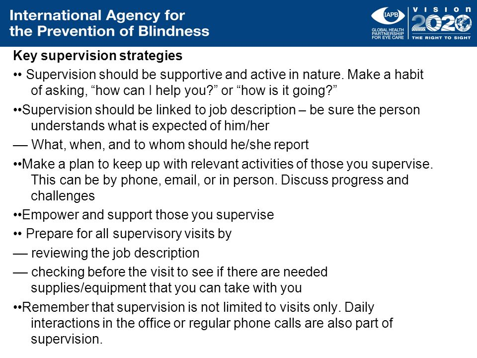 Key supervision strategies •• Supervision should be supportive and active in nature.