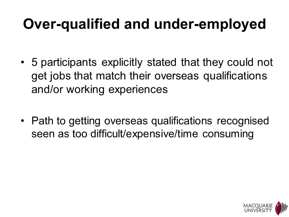 Over-qualified and under-employed