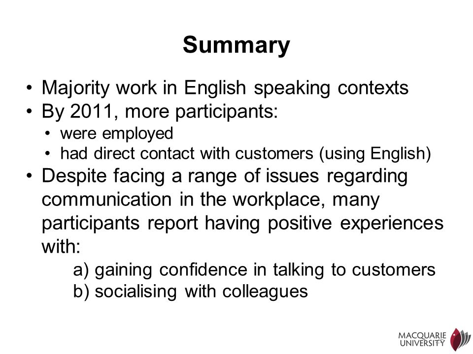 Summary Majority work in English speaking contexts