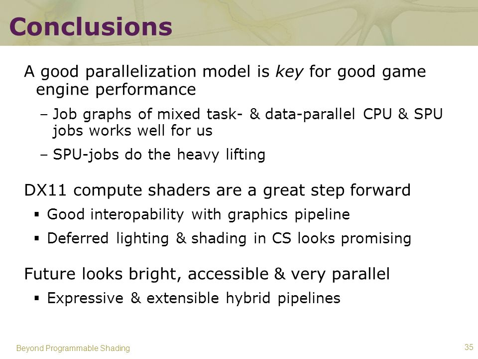 Conclusions A good parallelization model is key for good game engine performance.