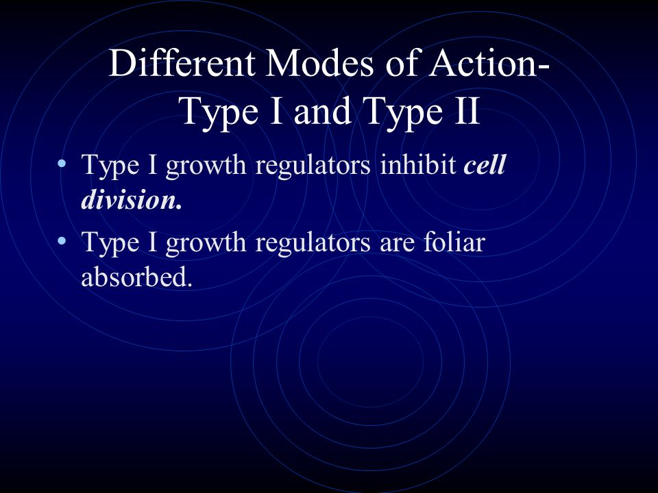 Different Modes of Action- Type I and Type II