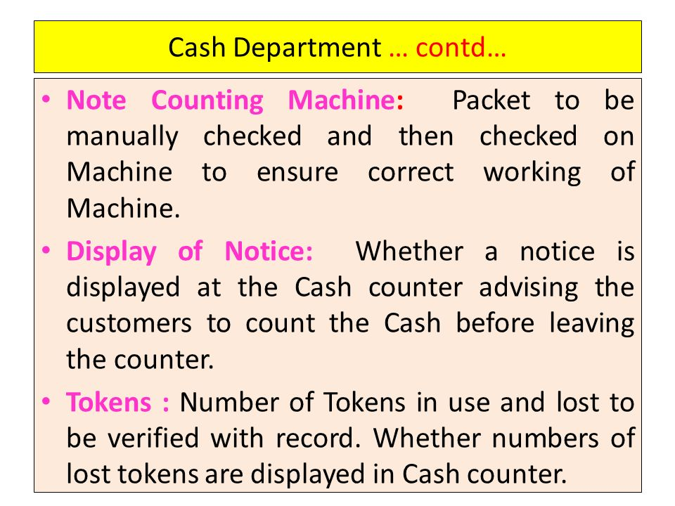 Cash Department … contd…