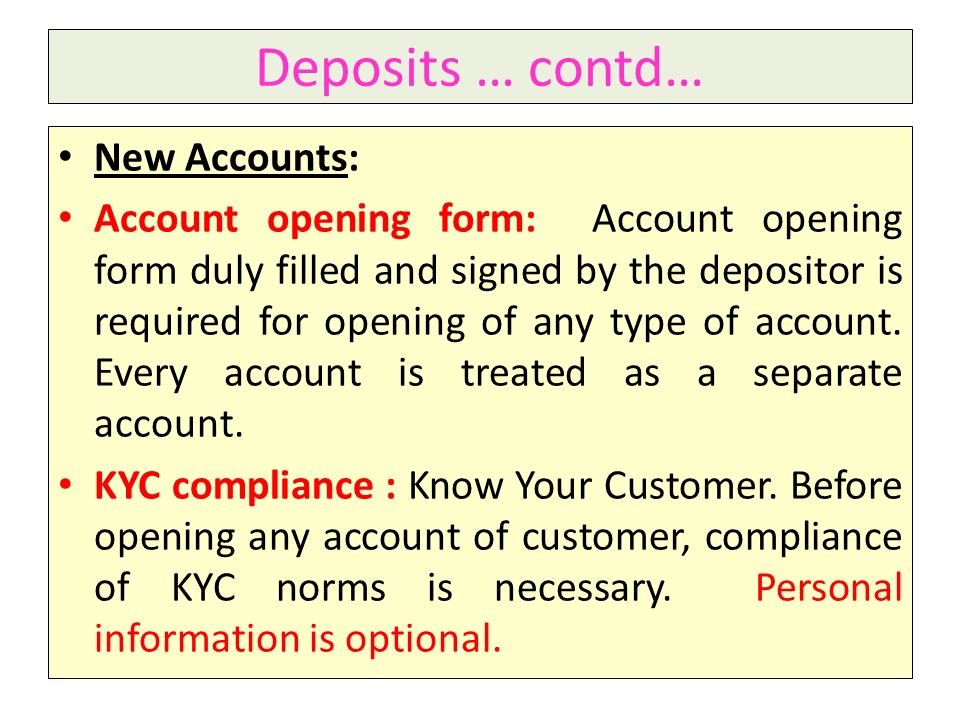 Deposits … contd… New Accounts: