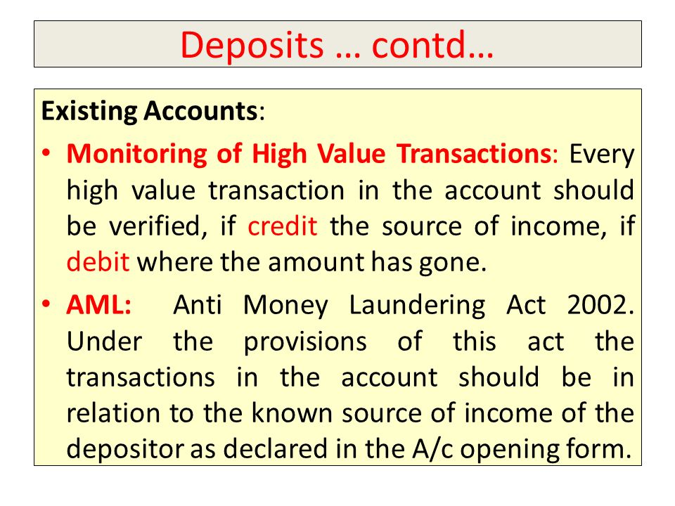 Deposits … contd… Existing Accounts: