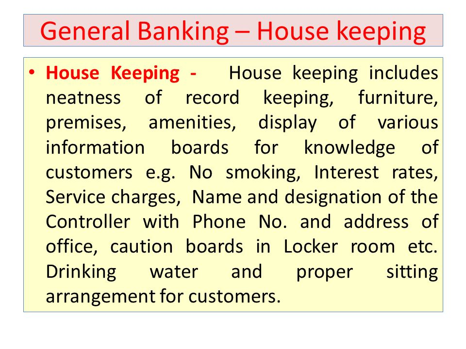 General Banking – House keeping