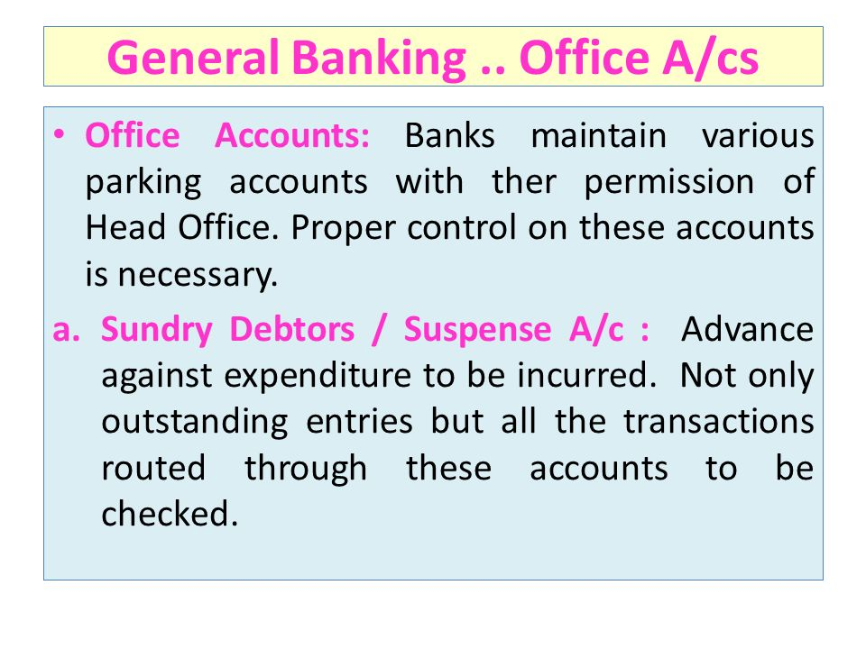 General Banking .. Office A/cs