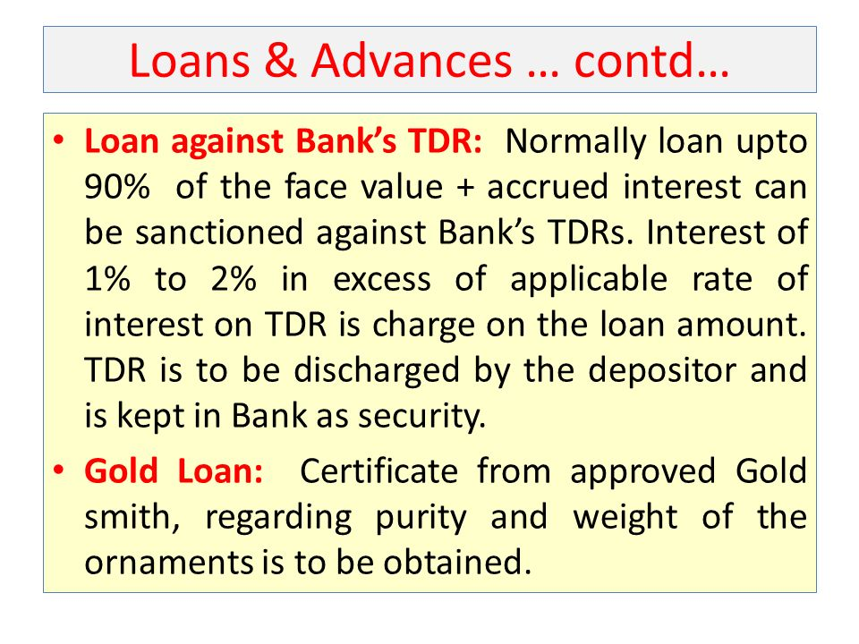 Loans & Advances … contd…