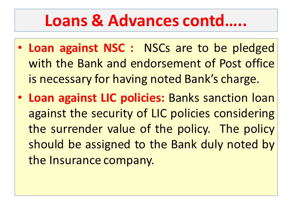 Loans & Advances contd…..