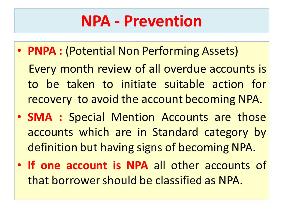 NPA - Prevention PNPA : (Potential Non Performing Assets)