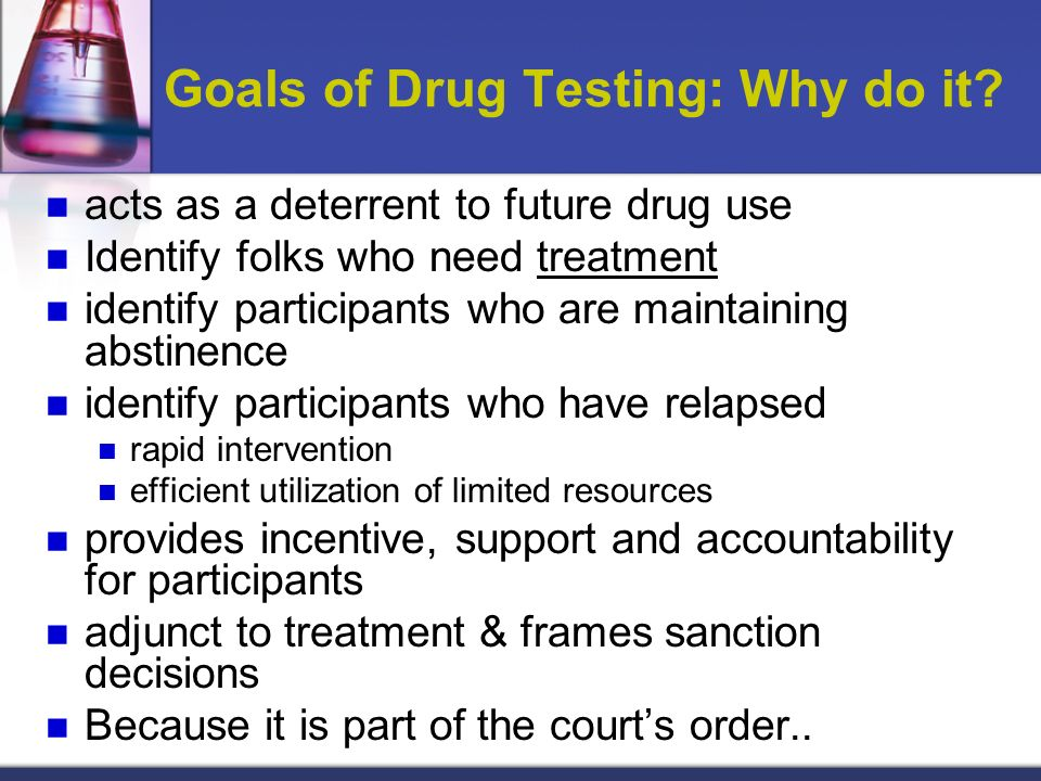 Goals of Drug Testing: Why do it