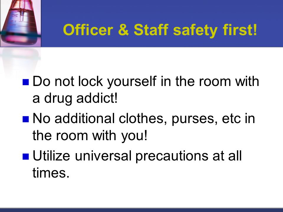 Officer & Staff safety first!