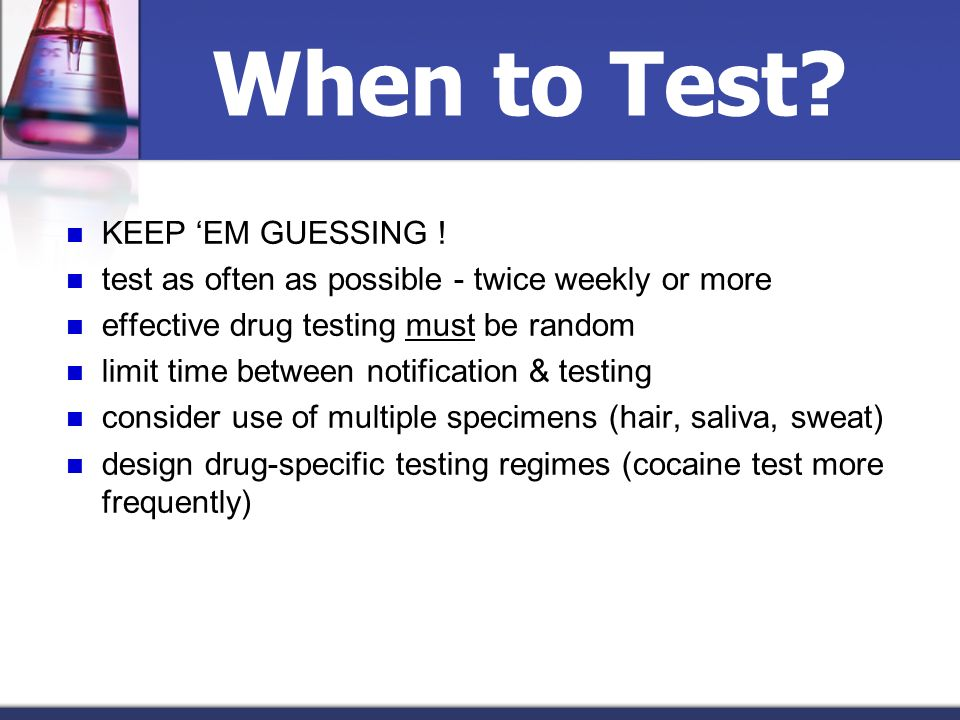 When to Test KEEP 'EM GUESSING !