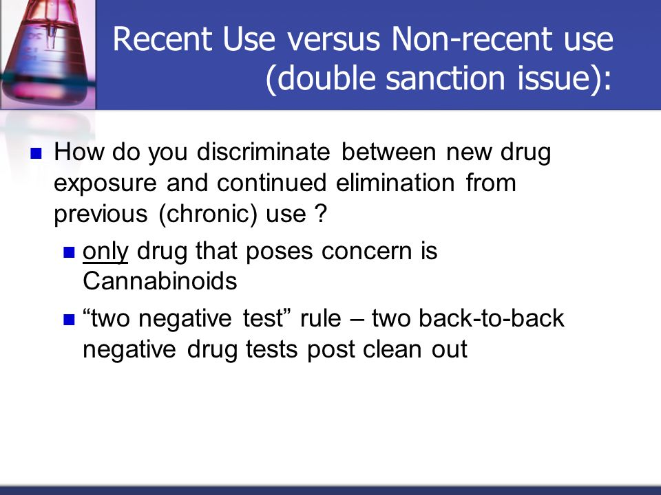 Recent Use versus Non-recent use (double sanction issue):