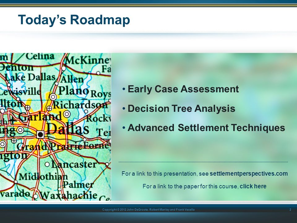Today's Roadmap Early Case Assessment Decision Tree Analysis