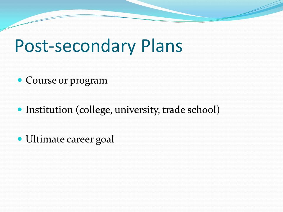 Post-secondary Plans Course or program