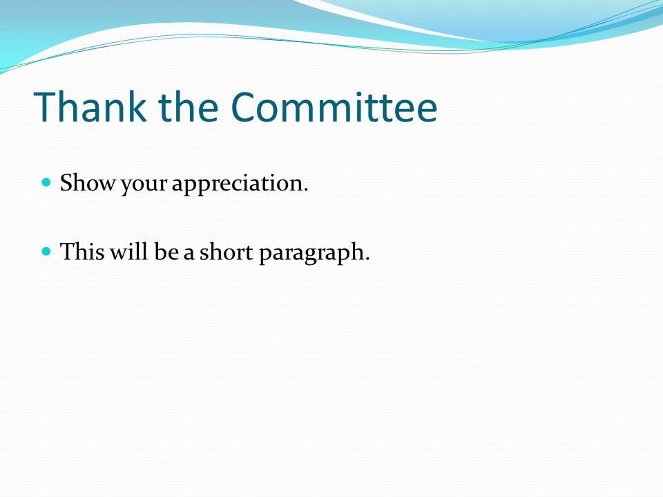 Thank the Committee Show your appreciation.