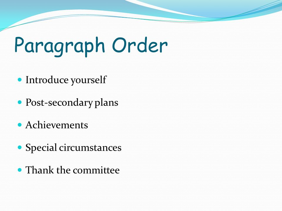 Paragraph Order Introduce yourself Post-secondary plans Achievements